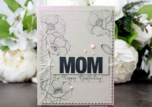 Sharing a simple birthday card idea for you Mom with a tutorial & video. The images are from the Aging Gorgeously Unity Stamp Company stamp set. More inspiration on dahlhouse-designs.com. #cardmaking #cardmaker #cardmakingideas #cardinspiration #simplecards #stamping #dahlhousedesigns #unitystampco #handmadecards #diecutting #carddesign #cardsofinstagram #cardtechnique #craftersgonnacraft #papercrafting #distressoxides #timholtz