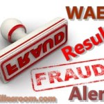 WAEC Result Fraud Alert – How To Identified One