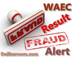 WAEC Result Fraud Alert - How To Identified One