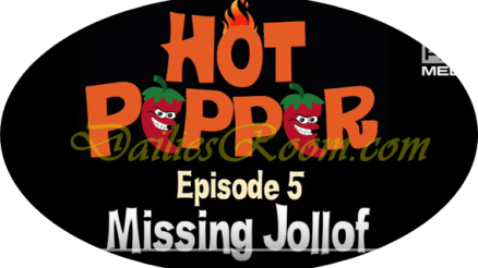 Watch and Download Hot Pepper Episode 5 - Your Jollof Rice Goes Missing