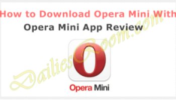 How to Download Opera Mini App on Any Device And Opera Mini App Review