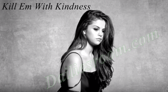 Download Kill Em With Kindness by Selena Gomez