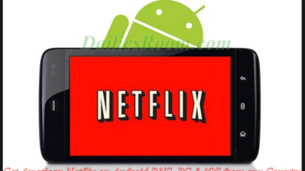 How to Get American Netflix on Android DNS, PC & iOS from any Country