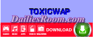 Toxicwap.com-Download full mp3 music | Android games