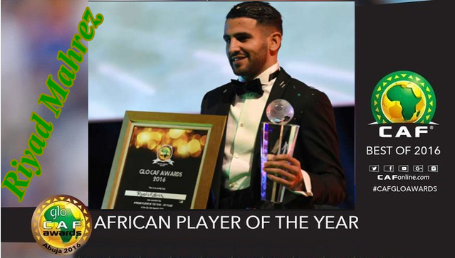 Riyad Mahrez Winner of African Player of the Year 2016 - CAF Awards 2016