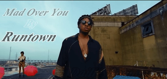 Runtown Music Video: Mad Over You by Runtown Download