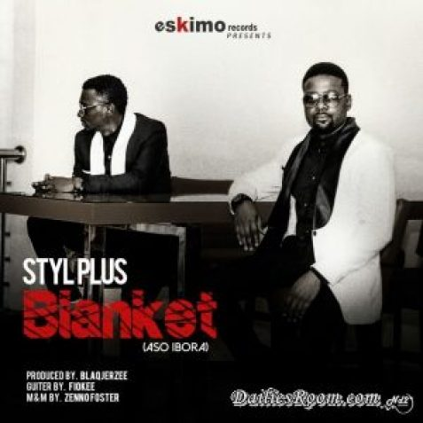Download Styl Plus new Song 'Aso Ibora' (Produced by Blaq Jerzee )   Eskimo Records