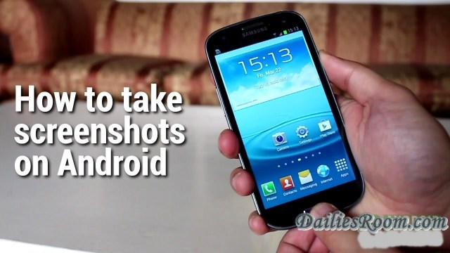 How to take Android Device Screenshots in the Best and easy Steps ever Known