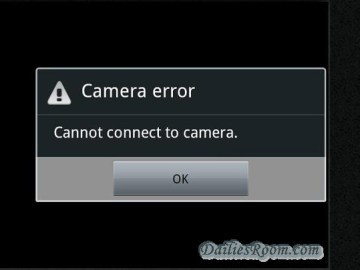 How to Fix Camera Can't Connect Error in Android device   Can't Connect to the Camera