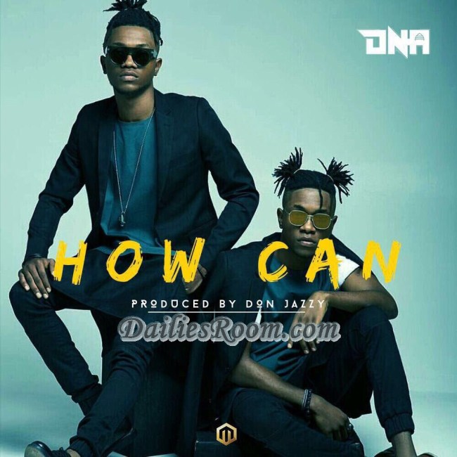 "Download DNA free Mp3 Music Audio ""How Can"" produced by Don Jazzy"