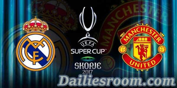 UEFA Super Cup 2017 | Real Madrid VS Manchester United