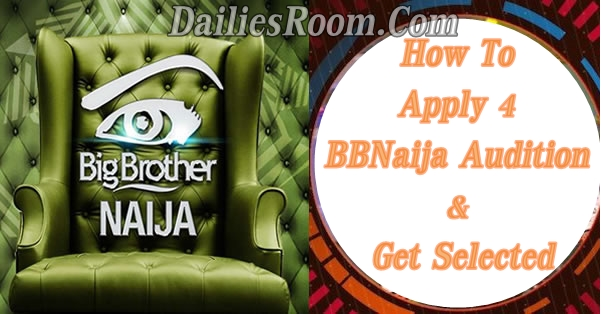 BBNaija 2019 Audition Application Guide - How to Apply and Get Selected