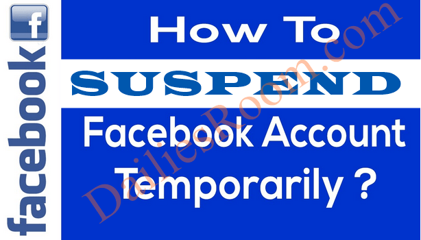 How to Suspend Facebook Account 2019 for Mobile & Computer or PC