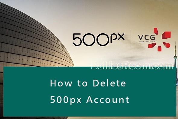 How To Delete 500px Account: 500px.com Deactivation Page