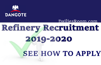 Apply for Dangote Refinery Recruitment 2019-2020 Job Vacancies