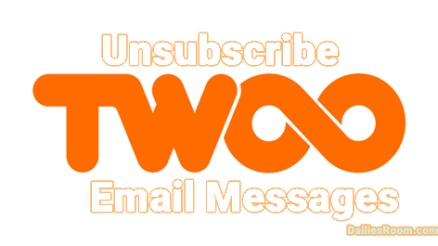 How To Stop Twoo Emails | Unsubscribe Twoo Email Messages