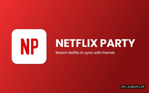 Download Netflix Party App | Install Netflix Party Apk
