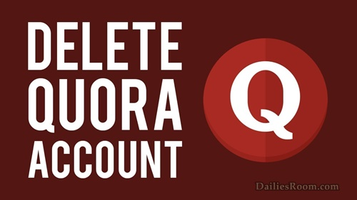 Steps To Delete Quora Account Permanently - Quora.com Deactivation