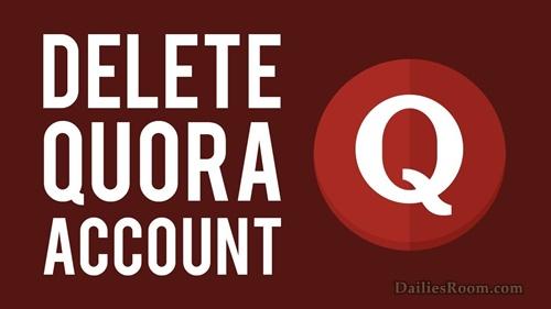 Steps To Delete Quora Account Permanently – Quora.com Deactivation