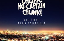 CHUNK, NO CAPTAIN CHUNK ! – Get lost, find yourself