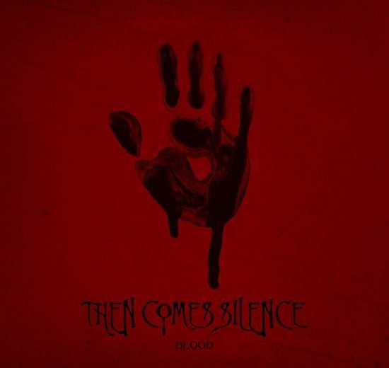 THEN COMES SILENCE – Blood
