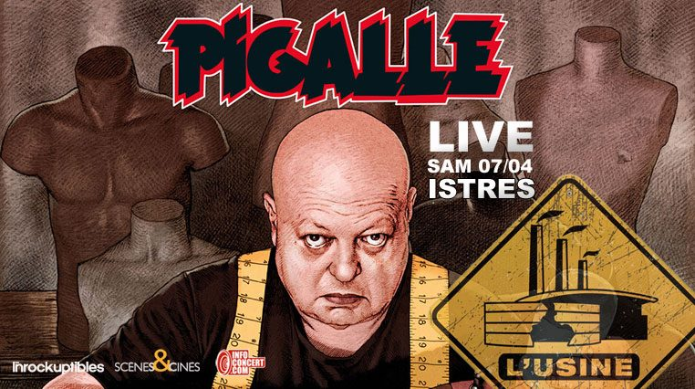 [PREVIEW] PIGALLE – 7.04 – L'Usine – Istres (13)