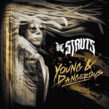 THE STRUTS – Young And Dangerous