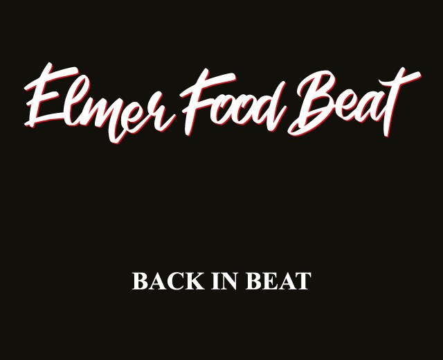 ELMER FOOD BEAT – Back in Beat