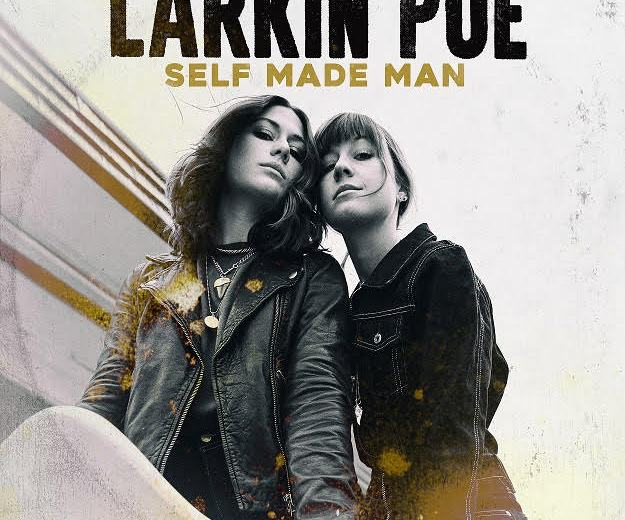 LARKIN POE – SELF MADE MAN