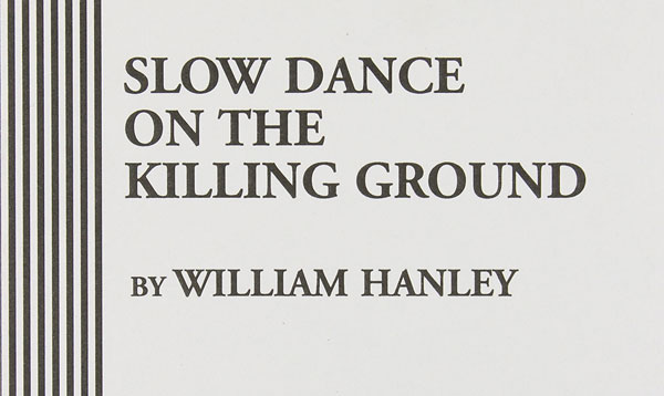Slow Dance on the Killing Ground monologue