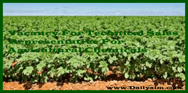 Vacancy For Technical Sales Representative forAgricultural Chemicals