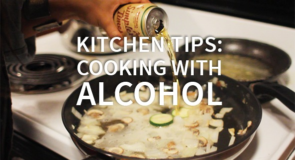 Kitchen tips: Cooking with Alcohol