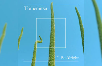 Tomemitsu It'll Be Alright album review