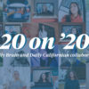 20 on '20: A Daily Bruin and Daily Californian collaboration