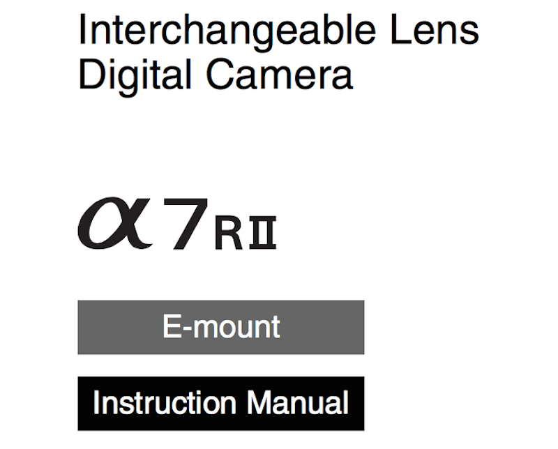 Sony A7RII User's Manual Available Online