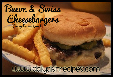 Bacon and Swiss Cheeseburgers