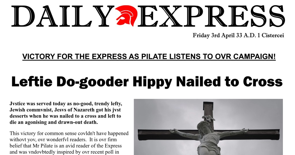 Daily Express reports the Crucifixion of Jesus Christ
