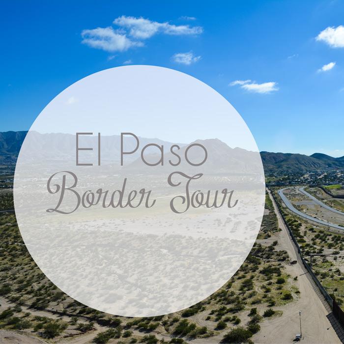El Paso Border Tour