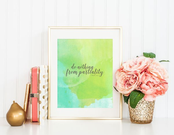 Do Nothing From Partiality {Free Printable}