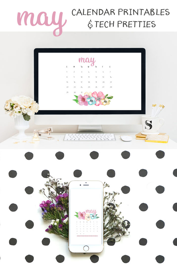 May 2016 Calendar Printables and Tech Pretties