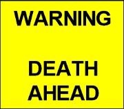 Warning - Death Ahead