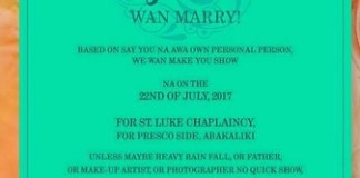Wow! Nigerians could be so funny sha, this wedding invitation is a one in a million as it was written in pidgin.