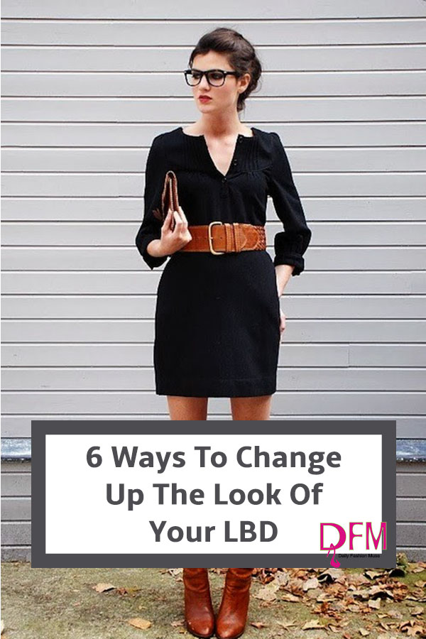 Tired of wearing the same old LBD. Repin for 6 ways to style your little black dress to totally change up the look.