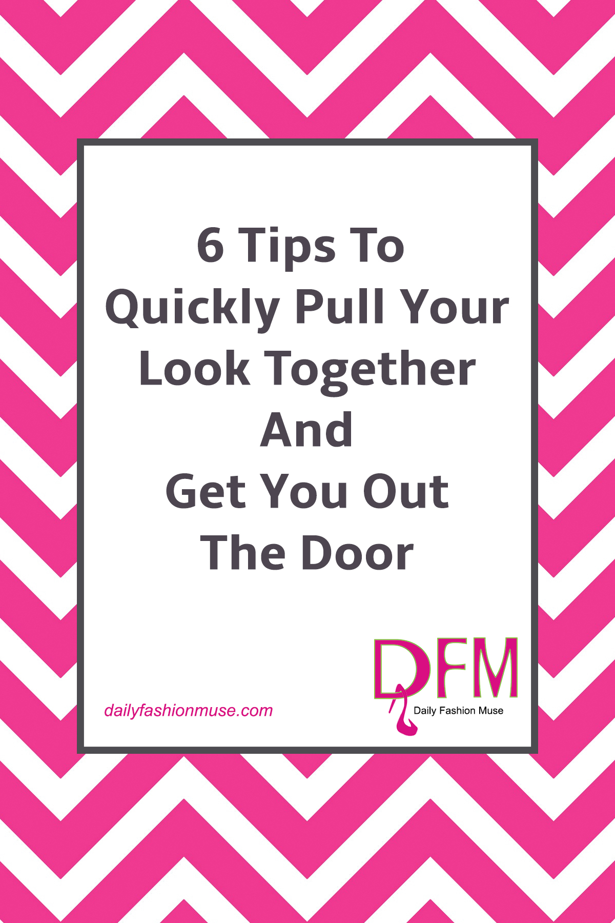If getting ready in the morning is nothing short of complete chaos, try these 6 tips to quickly pull your look together and get you out the door.