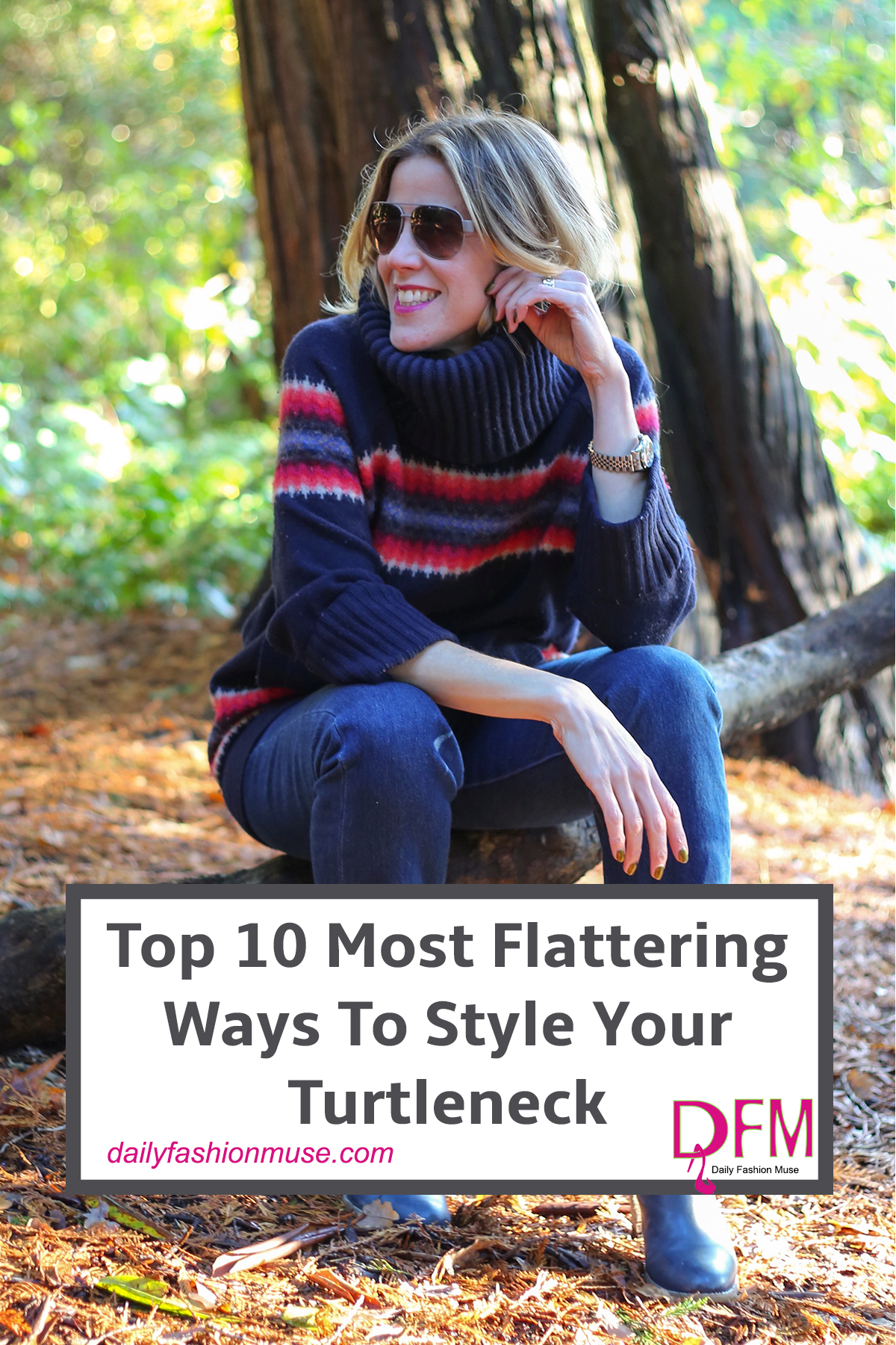 There are a few tips and styling tricks to making the turtleneck work. Click through for suggestions on the most flattering ways to wear a turtleneck.