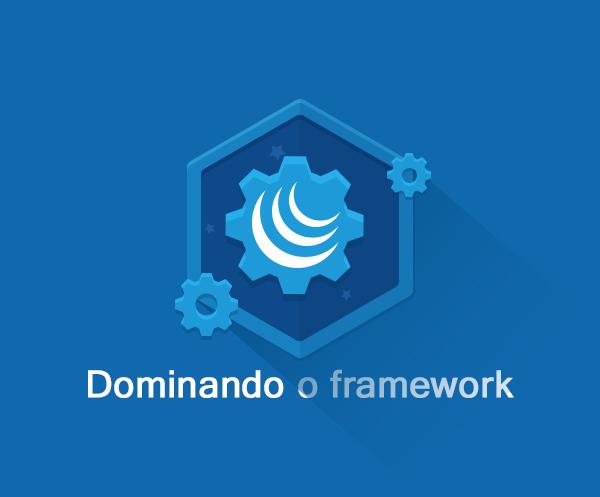 Dominando o framework