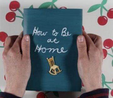 How to Be at Home