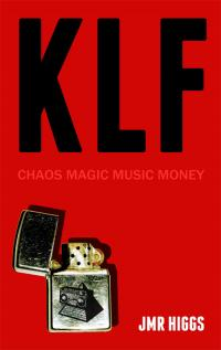 Cover image for KLF: Chaos Magic Music Money