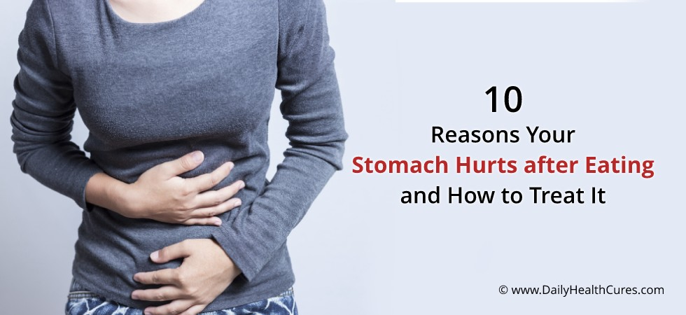 Stomach Hurts After Eating? 10 Possible Causes and Treatments