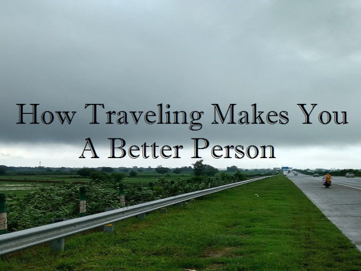 How Travelling Makes you a Better Person